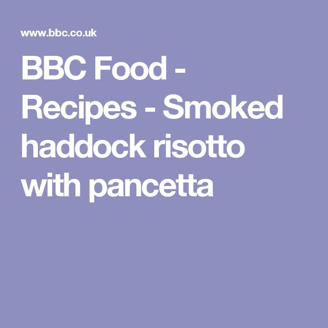 BBC Food - Recipes - Smoked haddock risotto with pancetta