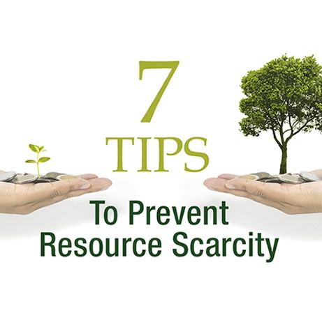 7 Tips to prevent resource scarcity. #MovingToTheFront