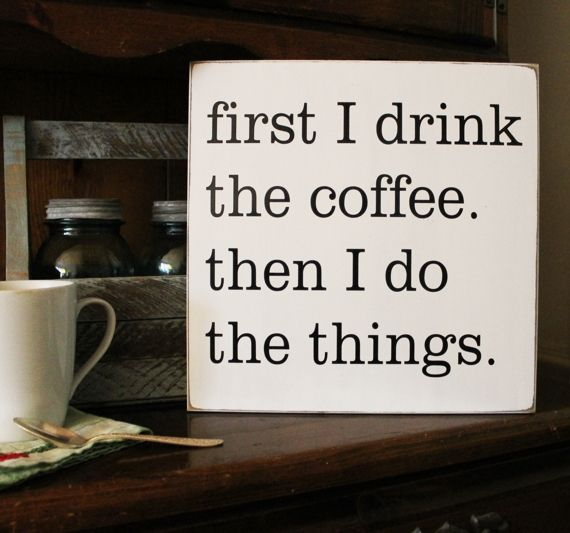 Best 25 coffee signs ideas on pinterest coffee bar for Things in a coffee bar