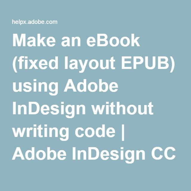 335 best indesign images on pinterest adobe indesign graphic make an ebook fixed layout epub using adobe indesign without writing code fandeluxe Images