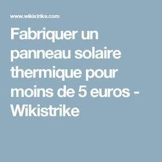 Fabriquer un panneau solaire thermique pour moins de 5 euros - Wikistrike