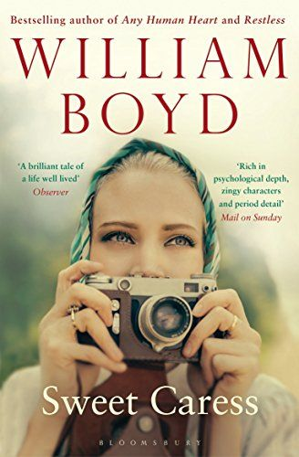Sweet Caress: The Many Lives of Amory Clay by William Boyd
