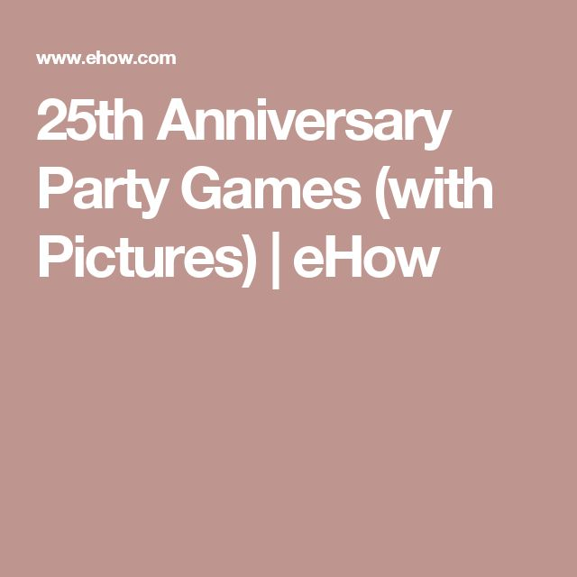 25th Anniversary Party Games (with Pictures) | eHow