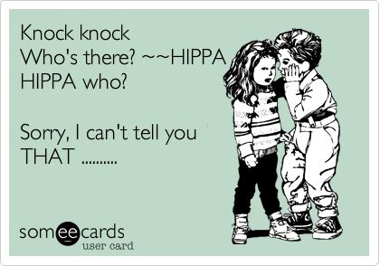 Work place humor. First I laughed. Then I zeroed in on HIPAA being spelled incorrectly. I thank my co-workers for that.