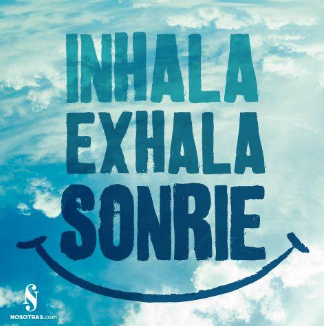 """Frase del día: """"Inhala, exhala, sonríe"""". #Motivacion #NosotrasDayQuote"""