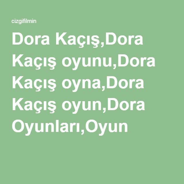 Dora Kaçış,Dora Kaçış oyunu,Dora Kaçış oyna,Dora Kaçış oyun,Dora Oyunları,Oyun