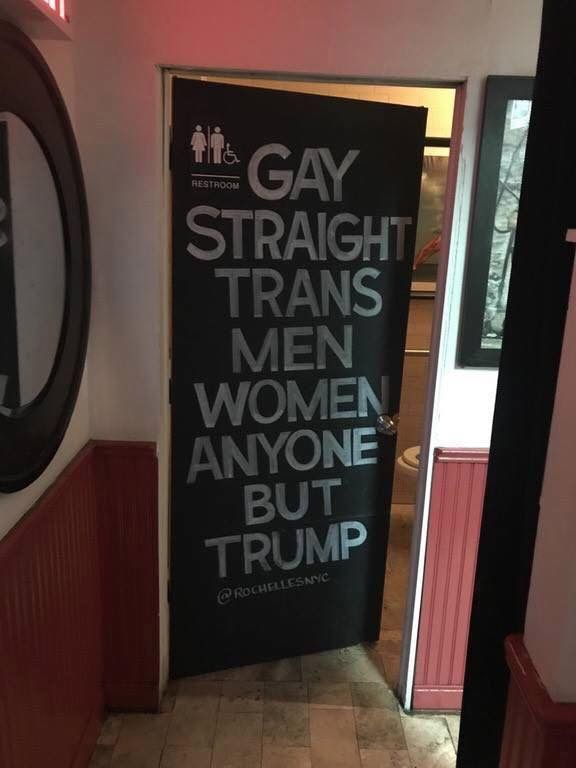 Restroom door: Gay, straight, trans, men, women, anyone but Trump.