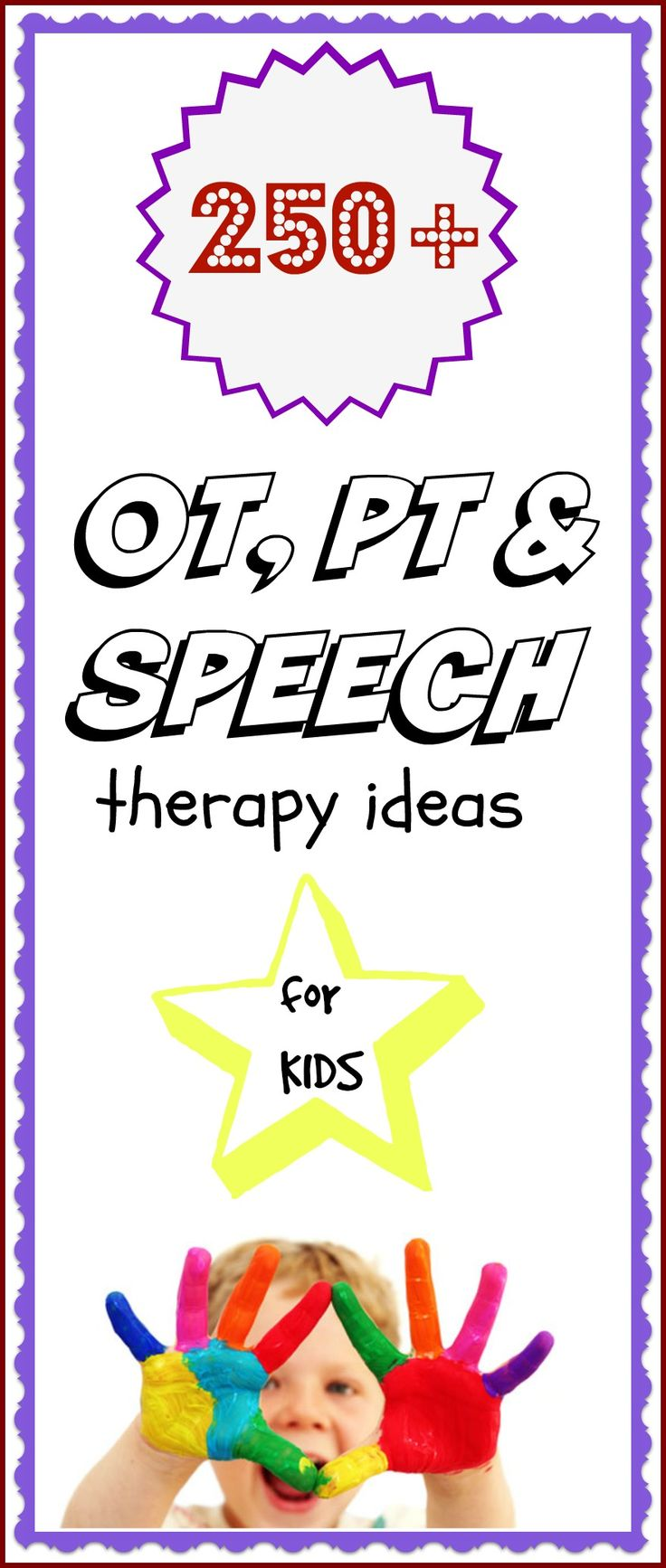 250+ OT, PT, & Speech ideas for kids