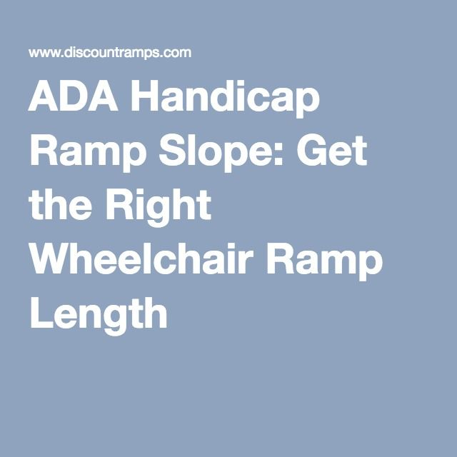 ADA Handicap Ramp Slope: Get the Right Wheelchair Ramp Length