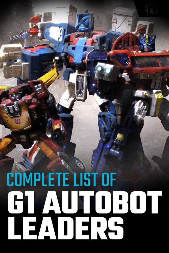 The List Of Transformers G1 Autobot Leaders Autobots Transformers G1 Transformers