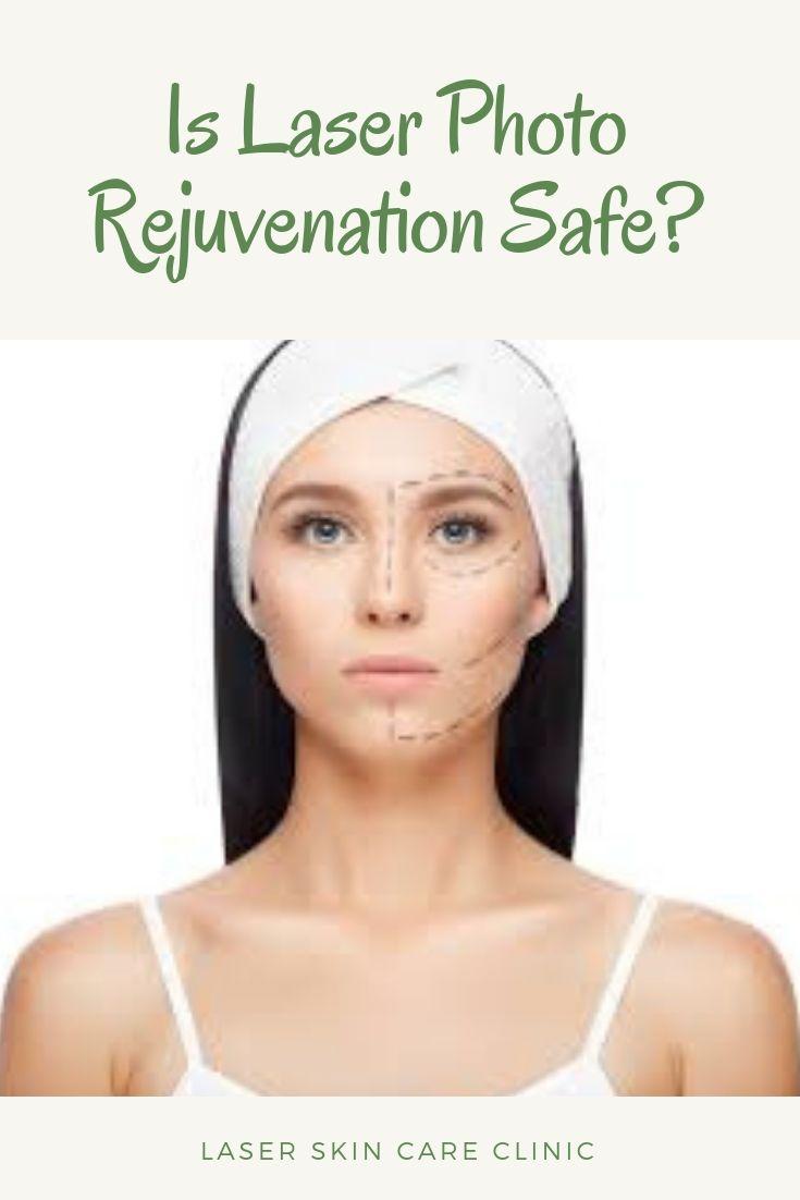 Laser Photo Rejuvenation In Dubai Laser Skin Treatment Laser Skin Rejuvenation Skin Care Clinic