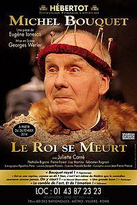 Le Roi se Meurt d'Eugène Ionesco avec Michel Bouquet. Théâtre Hébertot