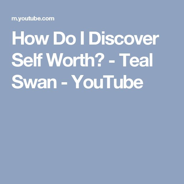 How Do I Discover Self Worth? - Teal Swan - YouTube