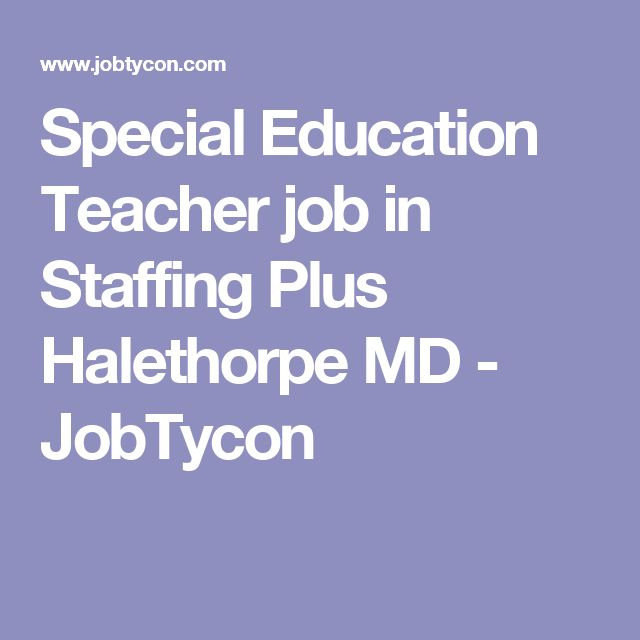 Special Education Teacher job in Staffing Plus Halethorpe MD - JobTycon