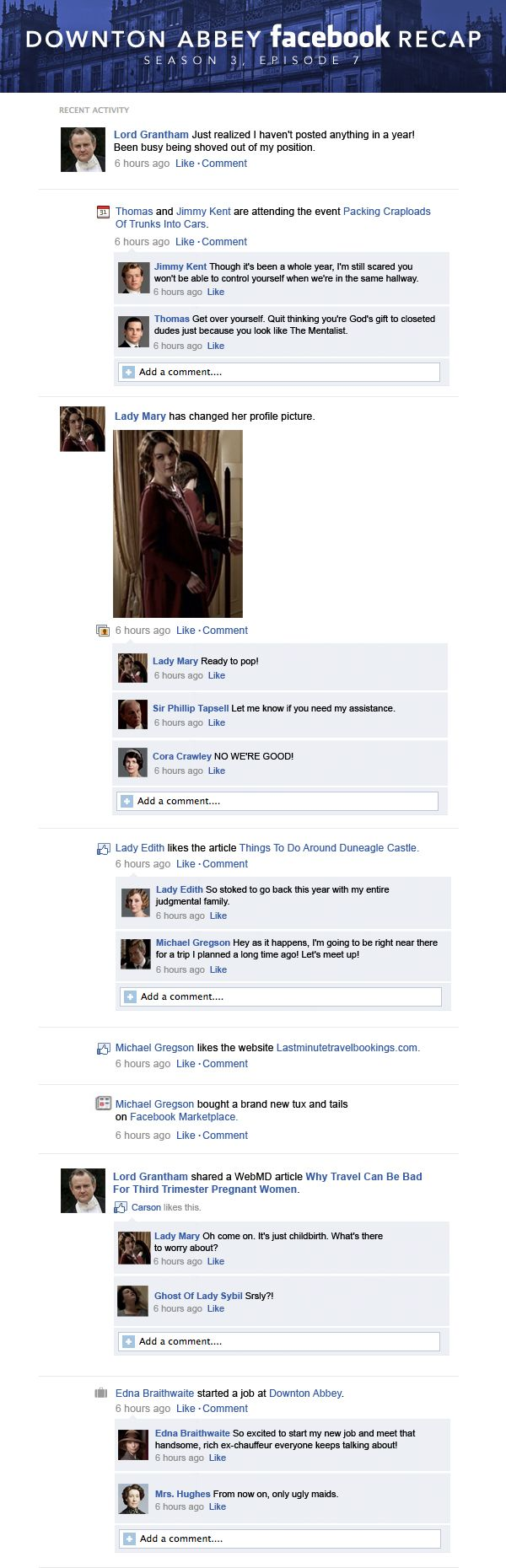 If Downton Abbey took place entirely on Facebook: Season 3, Episode 7. (click to see whole episode)