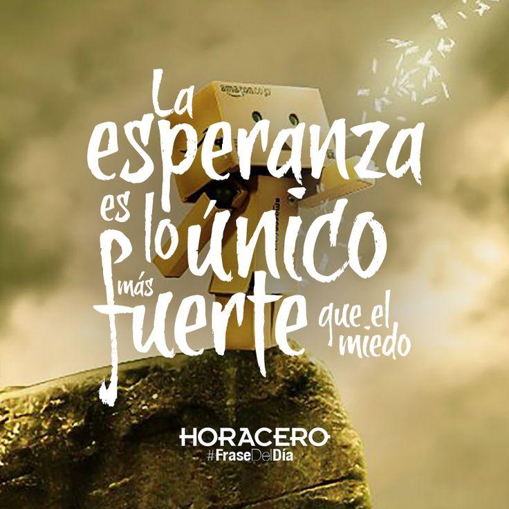 La esperanza es lo único más fuerte que el miedo #Frases #FraseDelDía