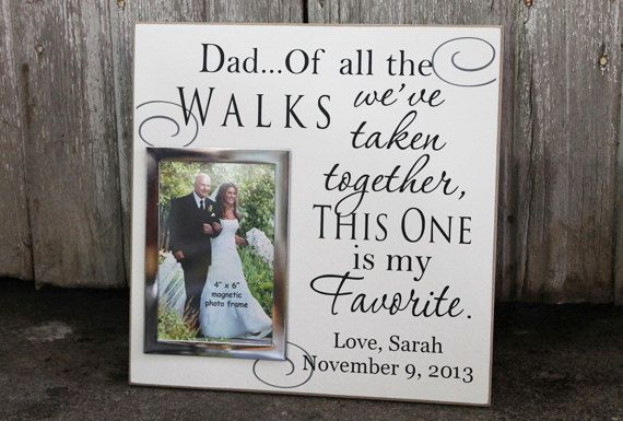 Dad, of all the walks we've taken wedding photo frame, wedding signage, wedding decor, wedding gift , wedding picture frame, photo frame on Etsy, $32.95