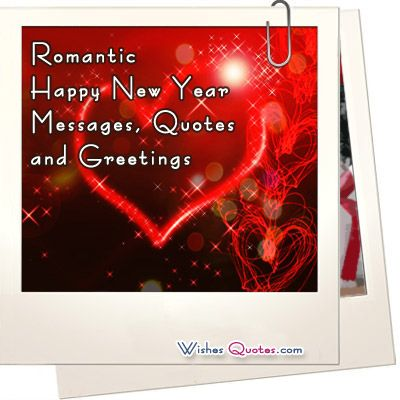 Romantic Happy New Year Messages, Quotes and Greetings