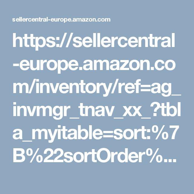 https://sellercentral-europe.amazon.com/inventory/ref=ag_invmgr_tnav_xx_?tbla_myitable=sort:%7B%22sortOrder%22%3A%22DESCENDING%22%2C%22sortedColumnId%22%3A%22date%22%7D;search:;pagination:1;