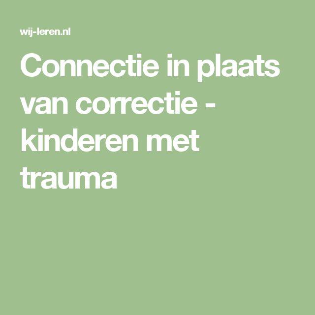 Connectie in plaats van correctie - kinderen met trauma