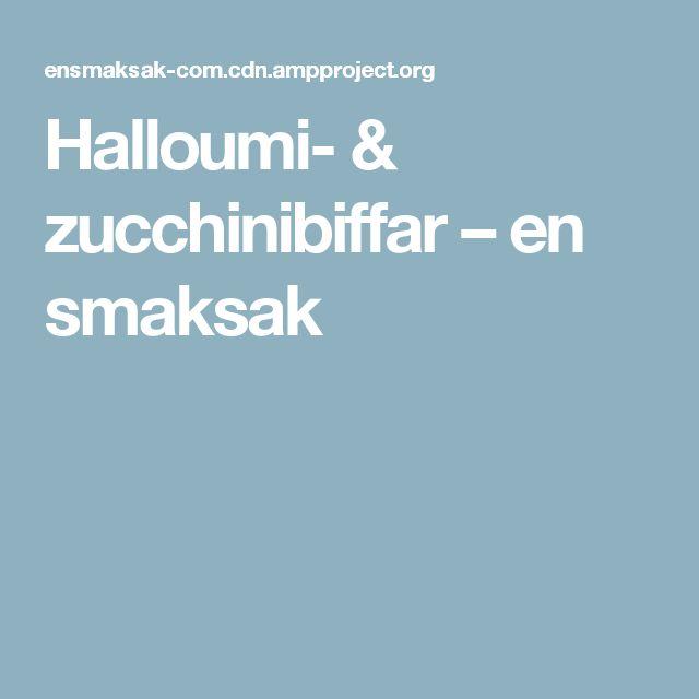 Halloumi- & zucchinibiffar – en smaksak