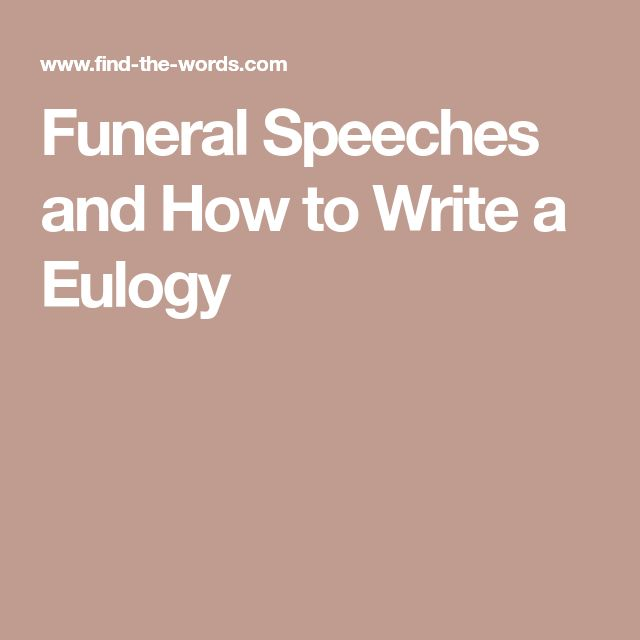how to write a funeral speech How to write a eulogy: a complete step-by-simple-step guide to write and deliver a loving sincere funeral speech.