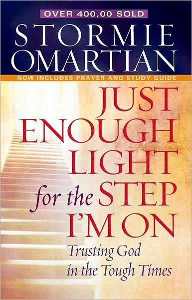 Just Enough Light for the Step I'm On by Stormie Omartian: Worth Reading, Bible Study, Trust God, Books Worth, Stormy Omartian, Step I M, Favorite Books, Tough Time, Great Books