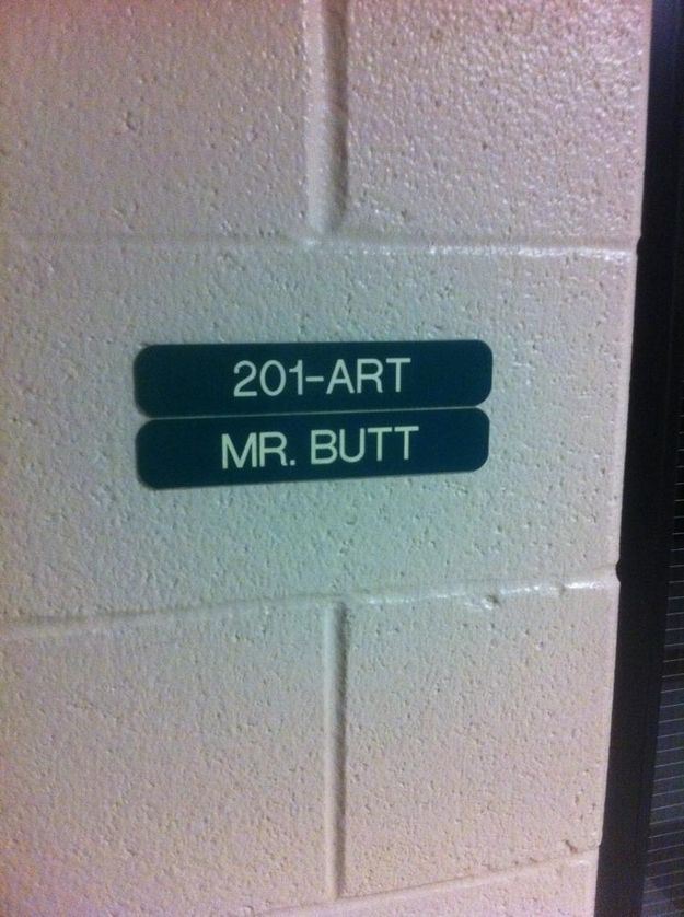 The only thing worse is an elementary school teacher named Mr. Butt: | 23 People With Better Names Than Yours