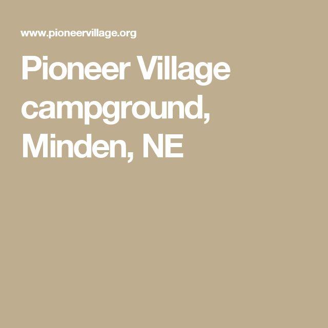 Pioneer Village campground, Minden, NE