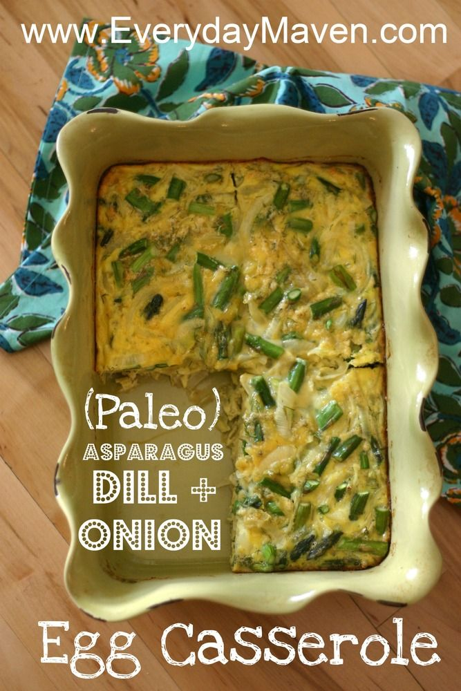 Paleo Asparagus, Dill & Onion Egg Casserole (use olive oil not butter / Or grass-fed butter/ghee to make it Primal)