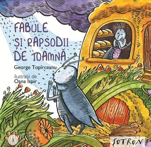 Fabule si rapsodii de toamna - George Toparceanu; Varsta: 3+; Prima colectie de autori romani in cel mai mic format. Mari povesti cu talc si moralizatoare in text sau in versuri scrise si ilustrate de autori romani.