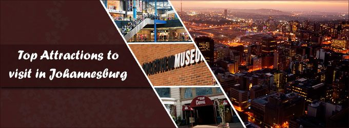 Top Attractions to visit in Johannesburg,Cheap Flights to Johnannesburg