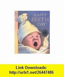 Happy Birth Day! (9780763609740) Robie H. Harris, Michael Emberley , ISBN-10: 0763609749  , ISBN-13: 978-0763609740 ,  , tutorials , pdf , ebook , torrent , downloads , rapidshare , filesonic , hotfile , megaupload , fileserve