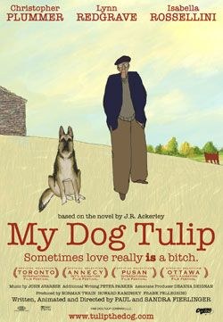 My Dog Tulip is an American independent animated feature film based on the 1956 memoir of the same name by J. R. Ackerley.