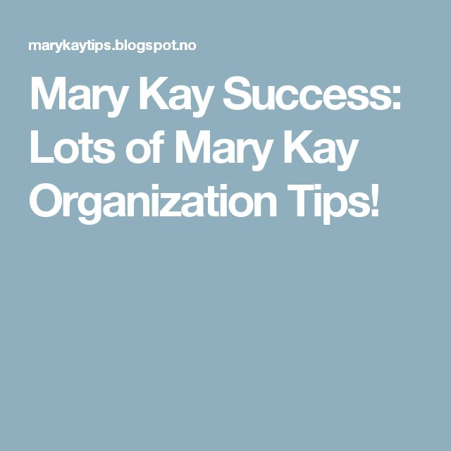 Mary Kay Success Lots Of Organization Tips