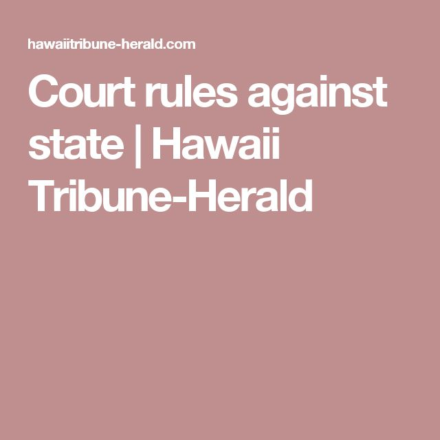 Court rules against state | Hawaii Tribune-Herald