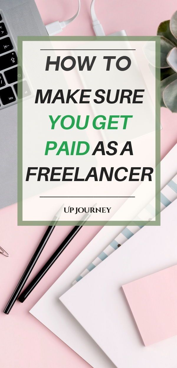 How To Make Sure You Get Paid As A Freelancer Career Planning Career Advice Career Development