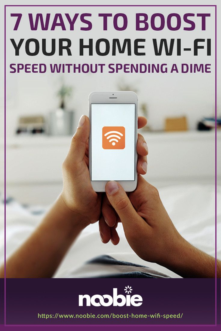 7 Ways To Boost Your Home Wi Fi Speed Without Spending A Dime Wifi Gadgets Boost Wifi Signal Wifi Booster Diy