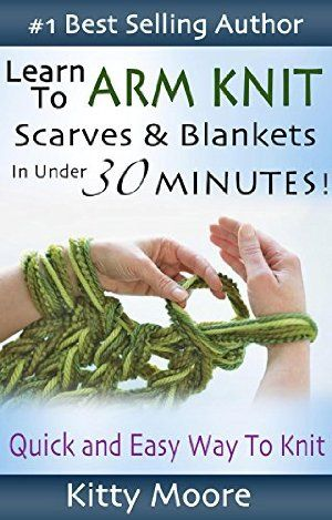 11 May 2015 : Learn To Arm Knit: Quick & Easy Way to Knit Scarves & Blankets In Under 30 Minutes by Kitty Moore http://www.dailyfreebooks.com/bookinfo.php?book=aHR0cDovL3d3dy5hbWF6b24uY29tL2dwL3Byb2R1Y3QvQjAwV0ZFSTYzMi8/dGFnPWRhaWx5ZmItMjA=