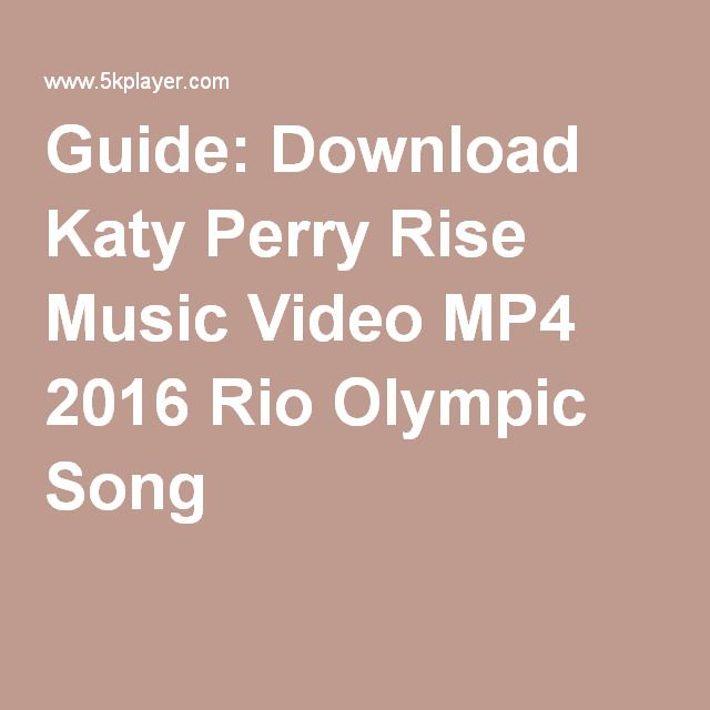 Guide: Download Katy Perry Rise Music Video MP4 2016 Rio Olympic Song