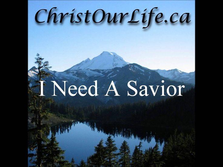 I Need A Savior by Christ Our Life.