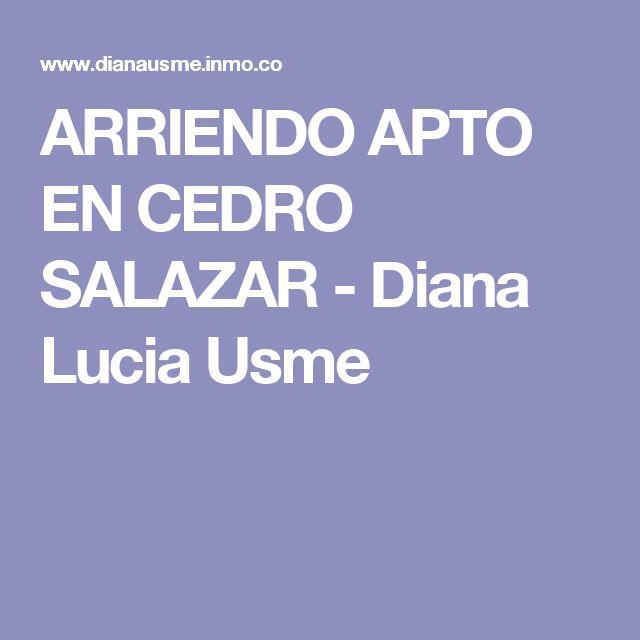 ARRIENDO APTO EN CEDRO SALAZAR - Diana Lucia Usme