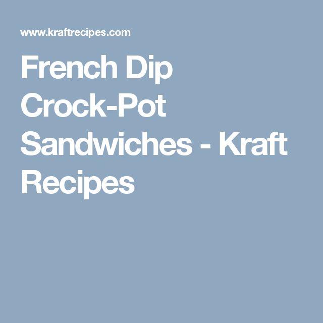 French Dip Crock-Pot Sandwiches - Kraft Recipes