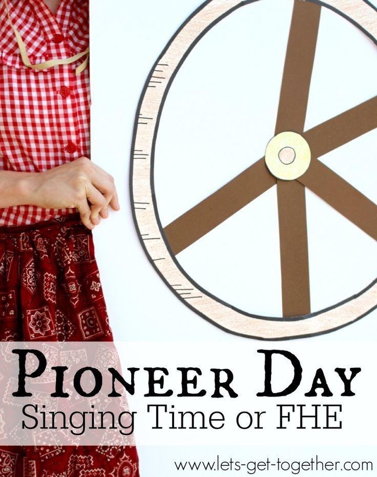 Pioneer Day Singing Time or FHE from Let's Get Together -- Pioneer trivia questions with songs and stories to teach principles.