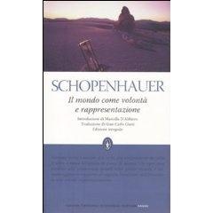 Arthur Schopenhauer - Il mondo come  volontà e rappresentazione