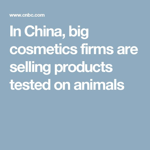 In China, big cosmetics firms are selling products tested on animals
