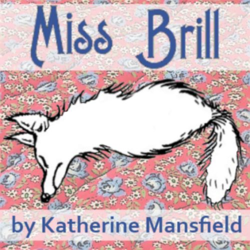 miss brill by katherine mansfield essay Need help on characters in katherine mansfield's miss brill check out our detailed character descriptions from the creators of sparknotes.