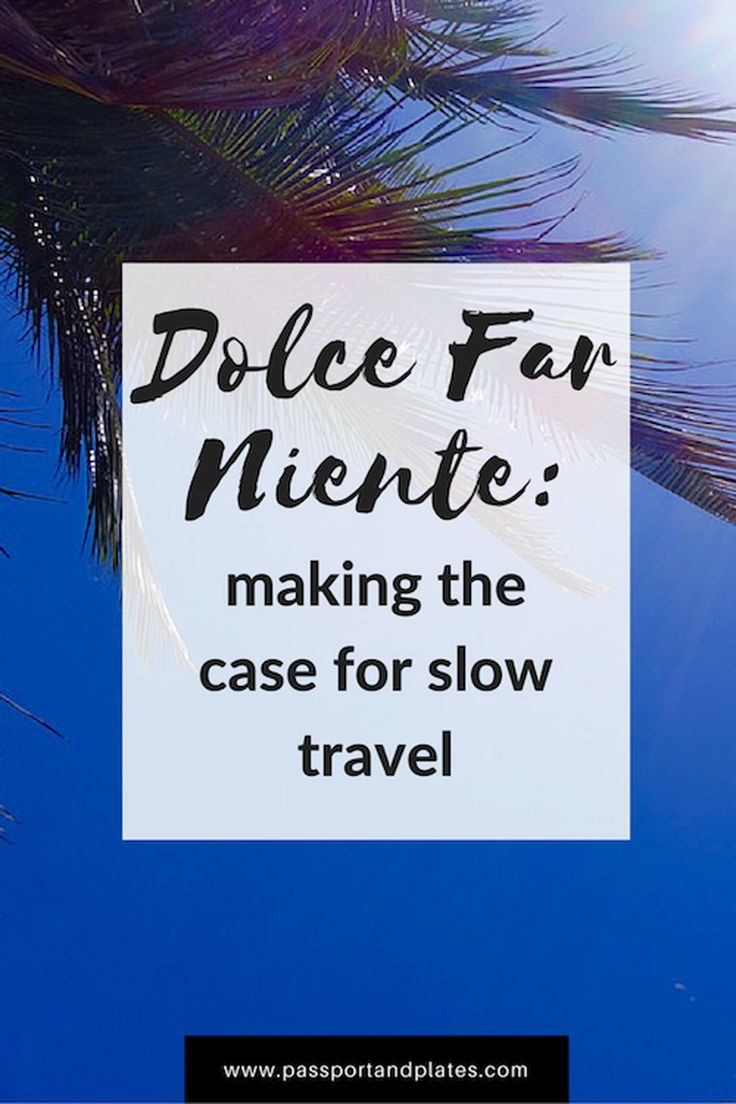 Dolce far niente, or the pleasure of doing nothing, can be applied to travel as well. Click to read why it's important to travel slower and deeper!   http://passportandplates.com