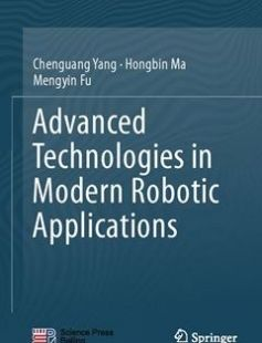Advanced Technologies in Modern Robotic Applications 1st ed. 2016 Edition free download by Chenguang Yang Hongbin Ma Mengyin Fu ISBN: 9789811008290 with BooksBob. Fast and free eBooks download.  The post Advanced Technologies in Modern Robotic Applications 1st ed. 2016 Edition Free Download appeared first on Booksbob.com.