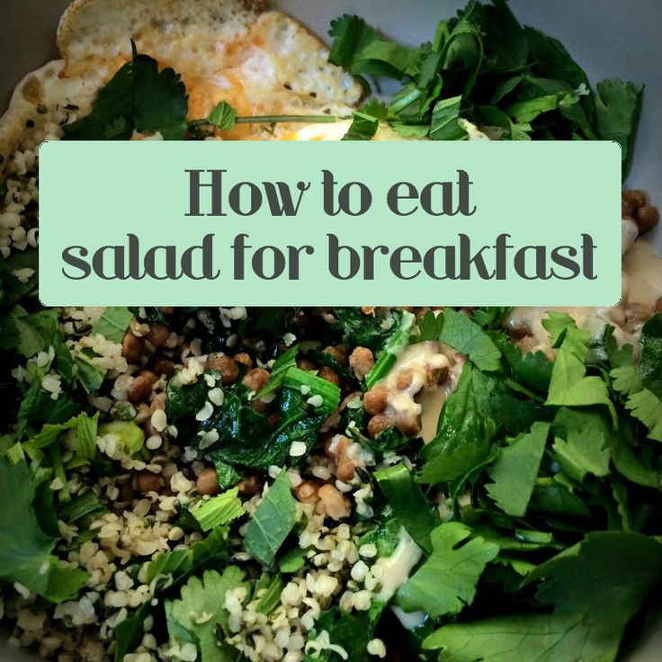 How to eat salad for breakfast